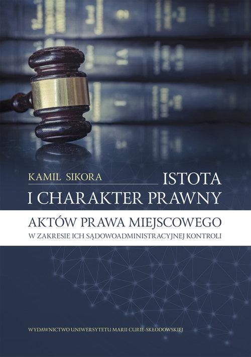 Istota i charakter prawny aktów prawa miejscowego