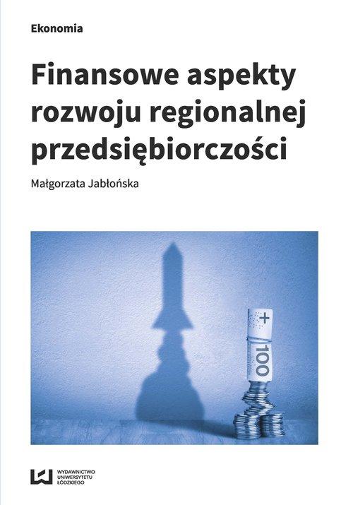 Finansowe aspekty rozwoju regionalnej przedsiębiorczości