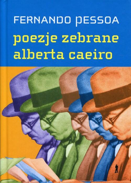 Poezje zebrane Alberta Caeiro