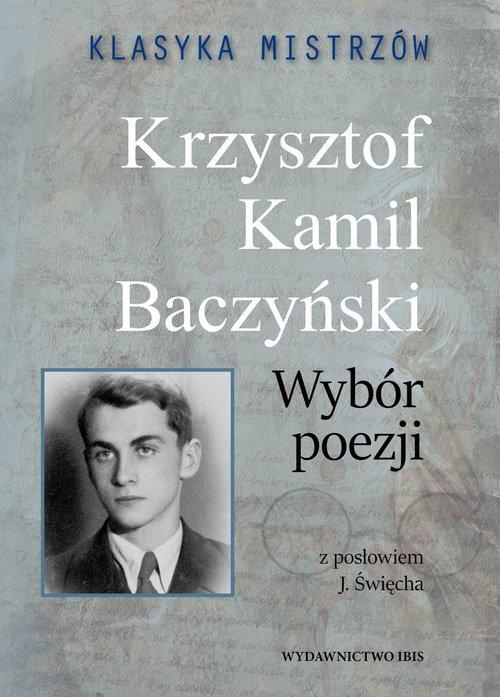 Klasyka mistrzów Krzysztof Kamil Baczyński Wybór poezji