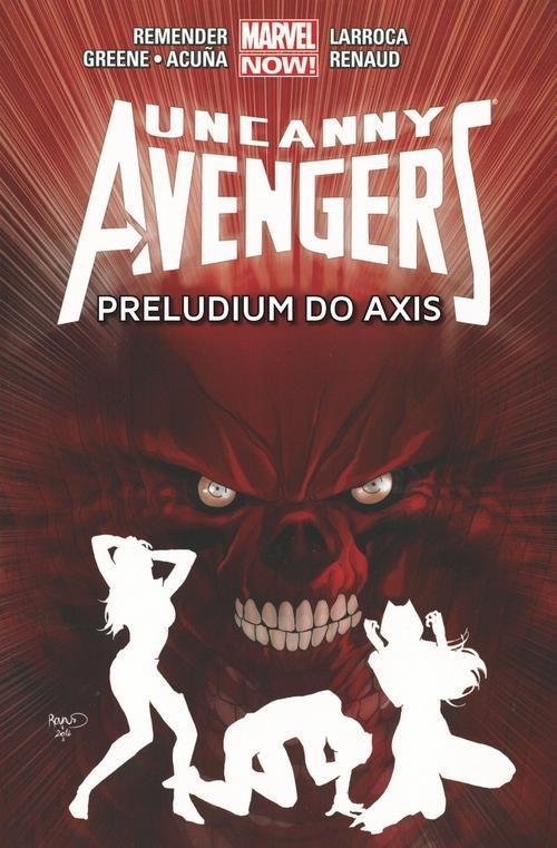 Uncanny Avengers Tom 5 Preludium do Axis