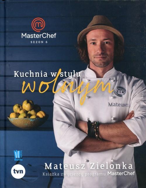 Kuchnia w stylu wolnym Masterchef 2017