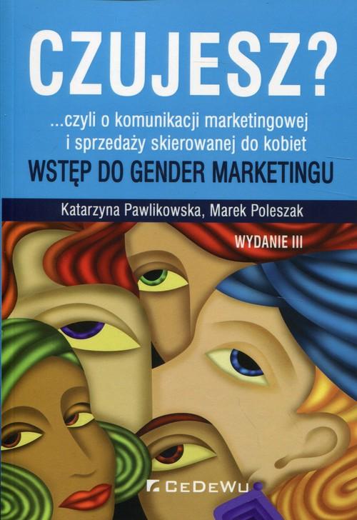 Czujesz? czyli o komunikacji marketingowej i sprzedaży skierowanej do kobiet
