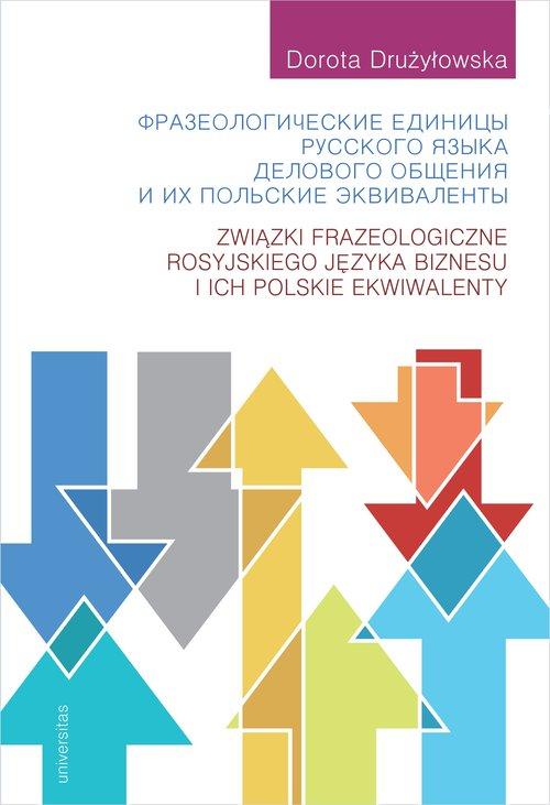 Związki frazeologiczne rosyjskiego języka biznesu i ich polskie ekwiwalenty