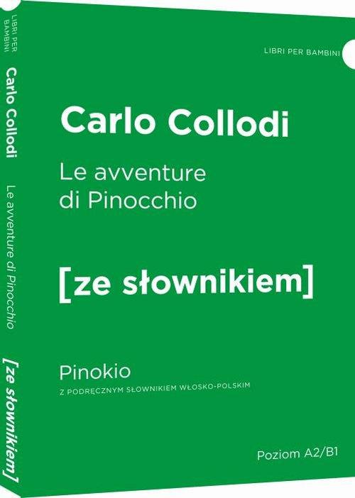 Le avventure di Pinocchio - Pinokio z podręcznym słownikiem włosko-polskim