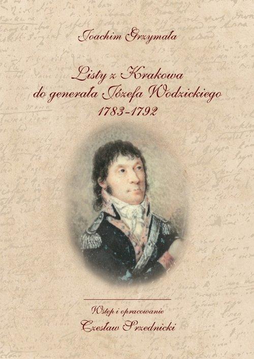Listy z Krakowa do generała Józefa Wodzickiego 1783-1792