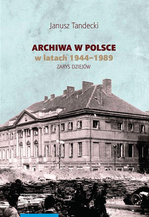 Archiwa w Polsce w latach 1944-1989