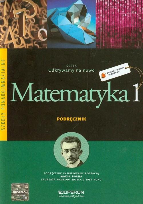 Odkrywamy na nowo Matematyka 1 Podręcznik Zakres podstawowy