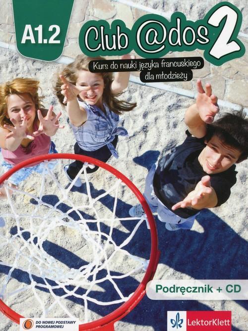 Club @dos 2 Język francuski 8 Podręcznik z płytą CD