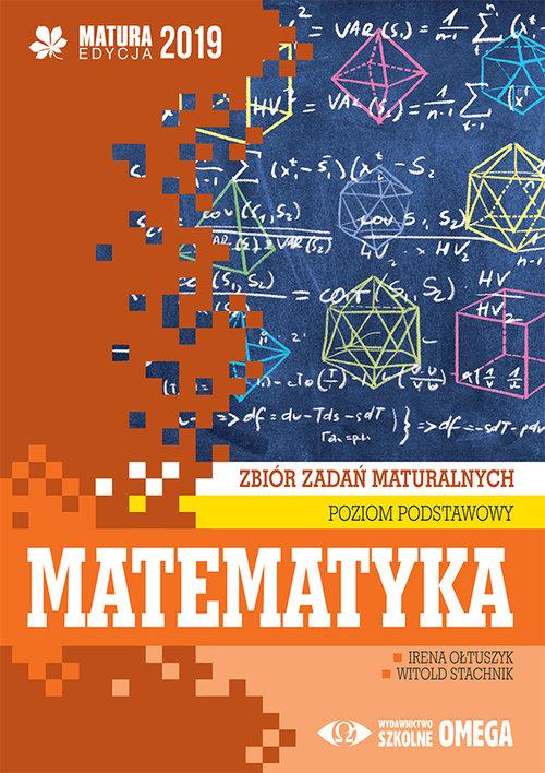 Matematyka Matura 2019 Zbiór zadań maturalnych Poziom podstawowy