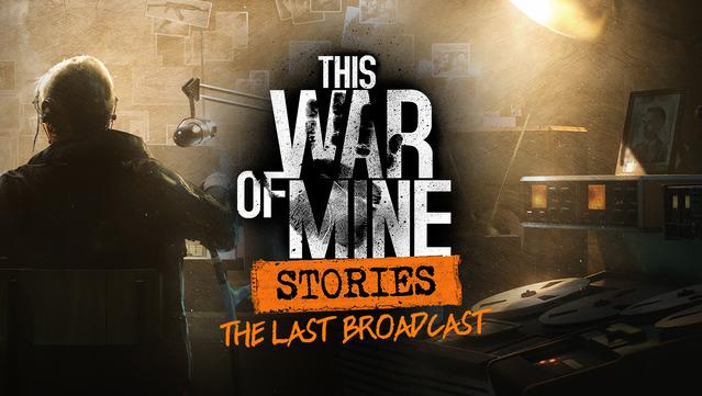 This War of Mine: Stories - Last Broadcast (PC) PL DIGITAL