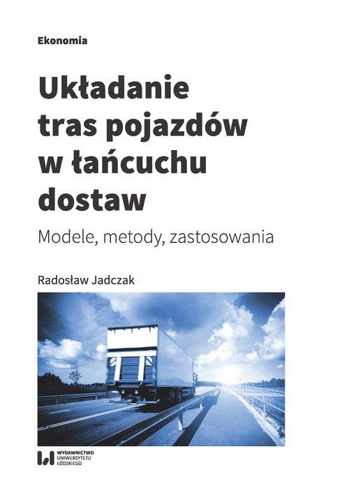 Układanie tras pojazdów w łańcuchu dostaw