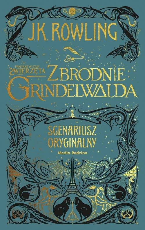 Fantastyczne zwierzęta Zbrodnie Grindelwalda Rowling J.K.