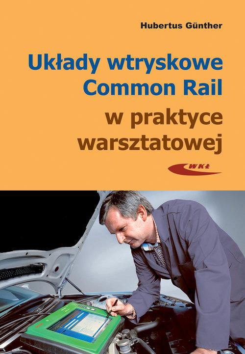 Układy wtryskowe Common Rail w praktyce warsztatowej