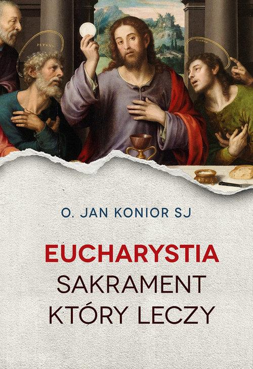 Eucharystia Sakrament który leczy