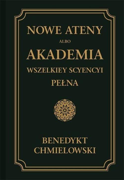 Nowe Ateny, albo Akademia wszelkiey scyencyi pełna Tom 1