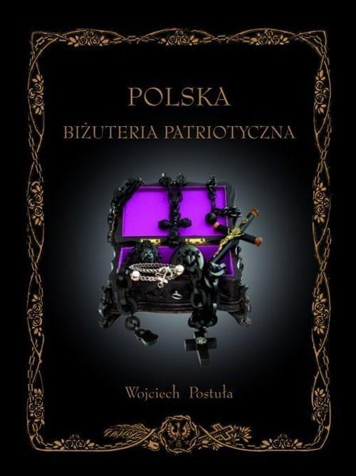 Polska Biżuteria Patriotyczna i pamiątki historyczne XIX i XX wieku