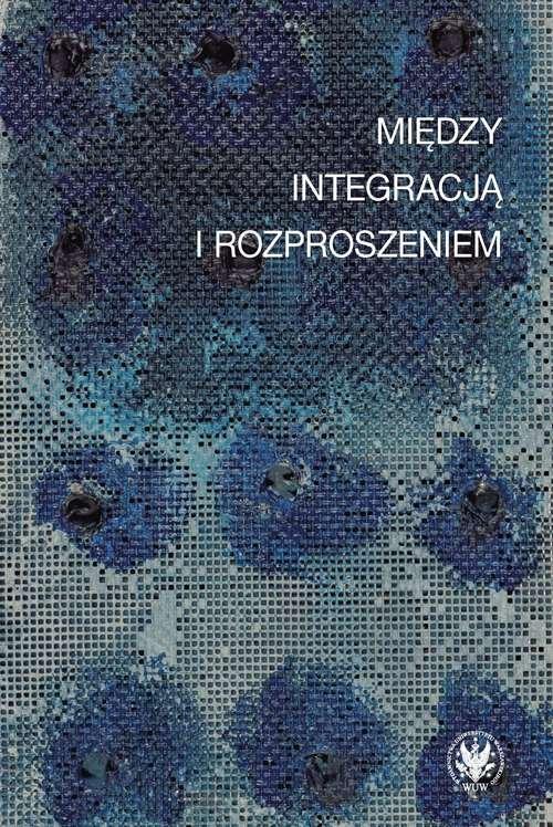 Między integracją i rozproszeniem