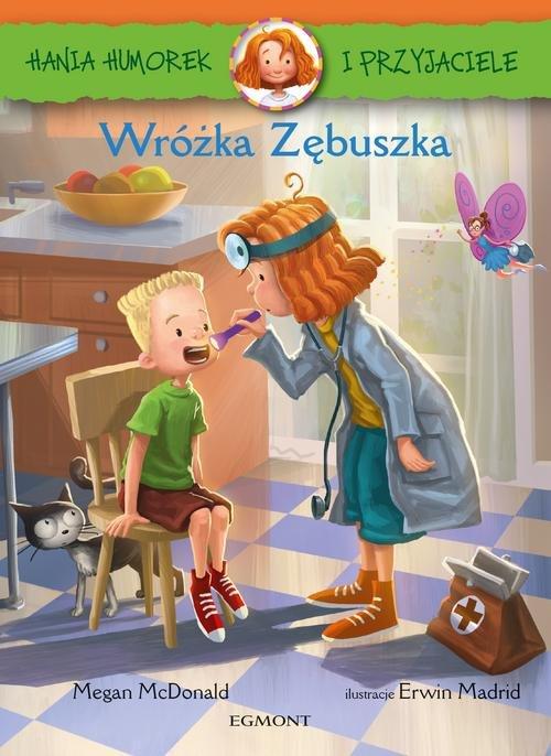 Hania Humorek i przyjaciele Wróżka zębuszka