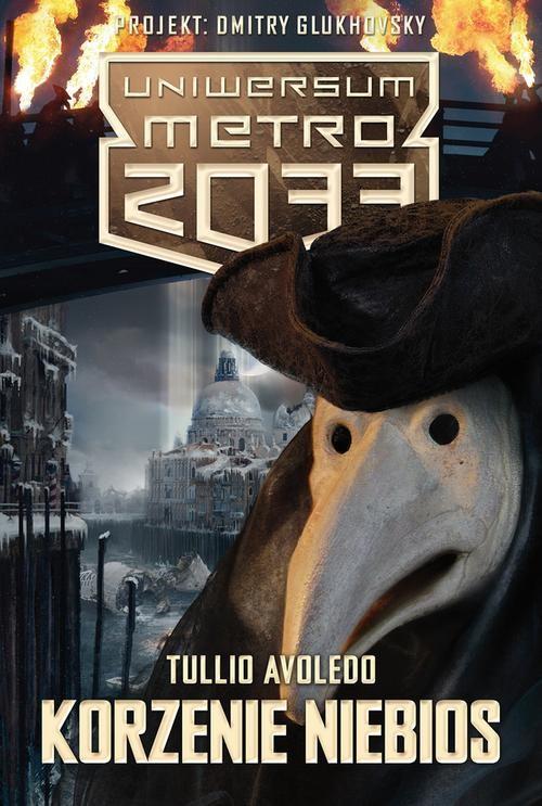 Uniwersum Metro 2033 Korzenie niebios