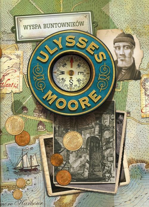 Ulysses Moore Tom 16 Wyspa buntowników