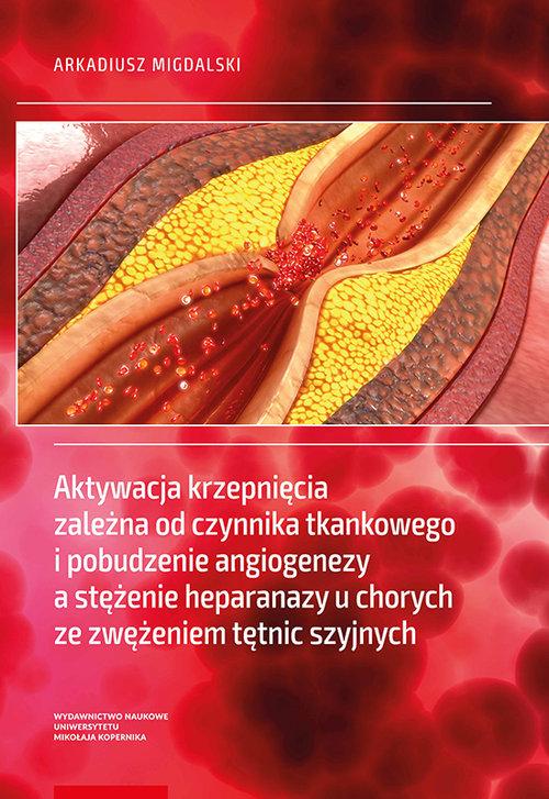 Aktywacja krzepnięcia zależna od czynnika tkankowego i pobudzenie angiogenezy a stężenie heparanazy