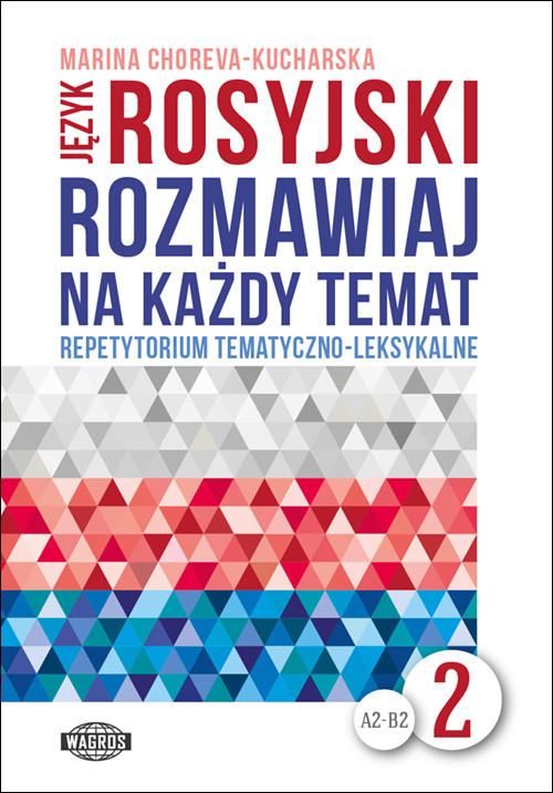 Język rosyjski Rozmawiaj na każdy temat 2