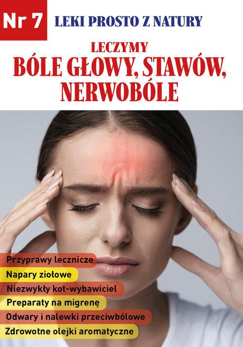 Leki prosto z natury Leczymy bóle głowy, stawów, nerwobóle