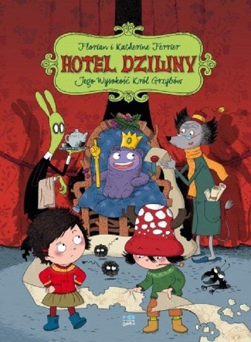 Hotel Dziwny Tom 3 Jego Wysokość Król Grzybów