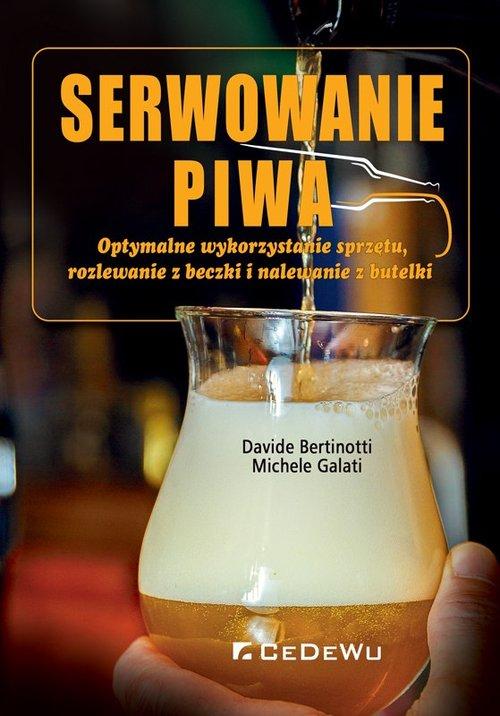 Serwowanie piwa Optymalne wykorzystanie sprzętu, rozlewanie z beczki i nalewanie z butelki