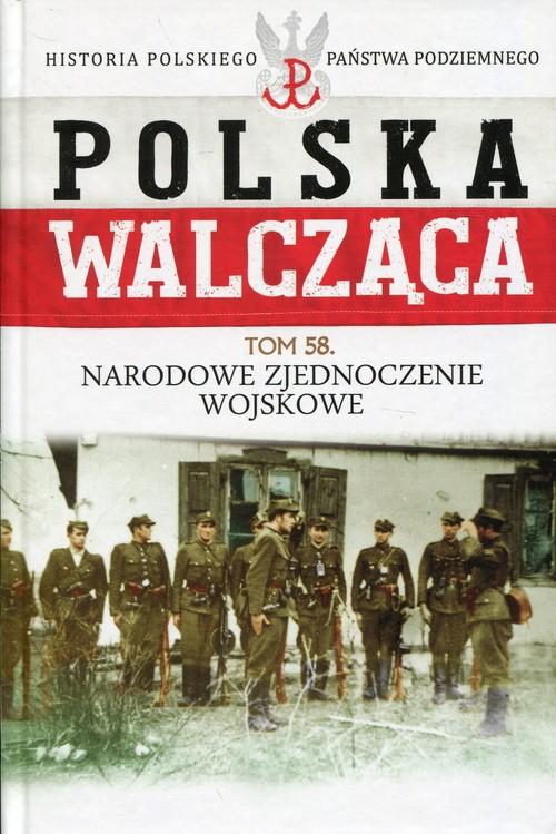 Polska Walcząca Tom 58 Narodowe Zjednoczenie Wojskowe