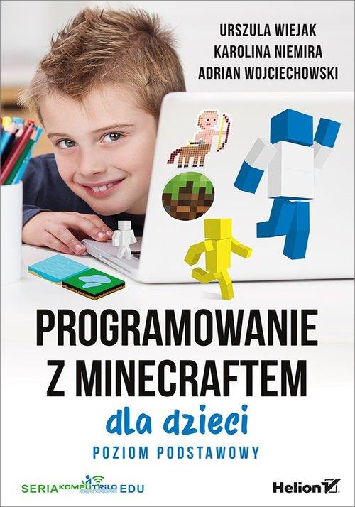Programowanie z Minecraftem dla dzieci Poziom podstawowy