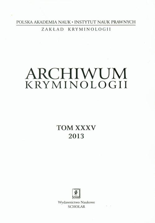 Archiwum kryminologii Tom XXXV