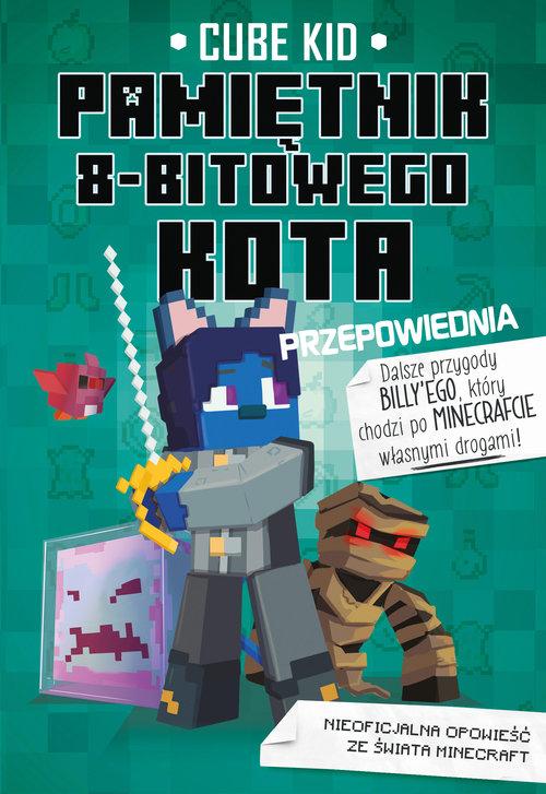Minecraft Pamiętnik 8-bitowego kota Przepowiednia Tom 8