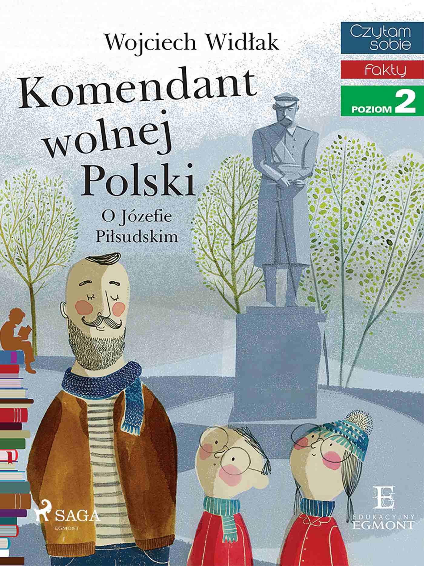 Komendant Wolnej Polski O Józefie Piłsudskim