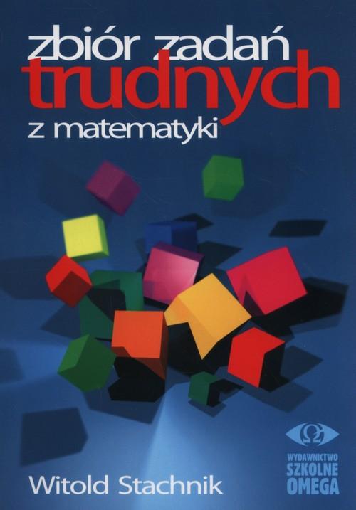 Zbiór zadań trudnych z matematyki