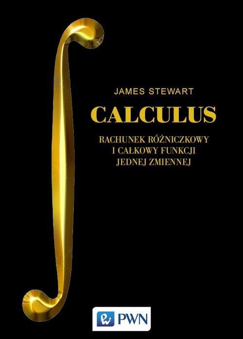 CALCULUS Rachunek różniczkowy i całkowy funkcji jednej zmiennej