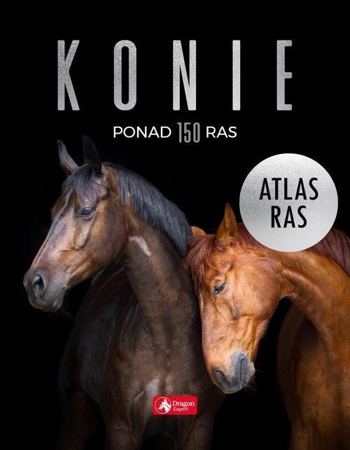 Konie. Atlas ras Piechocka Katarzyna