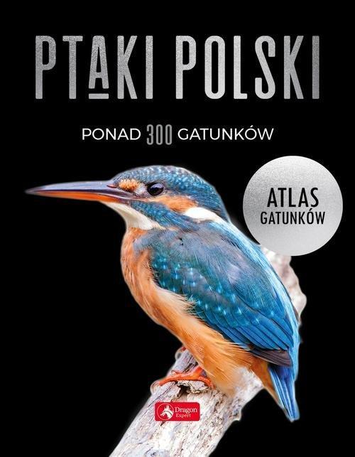 Ptaki Polski Atlas gatunków, Łukasz Przybyłowicz, Anna Przybyłowicz