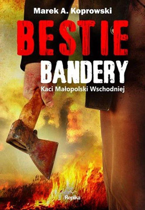 Bestie Bandery Marek A. Koprowski