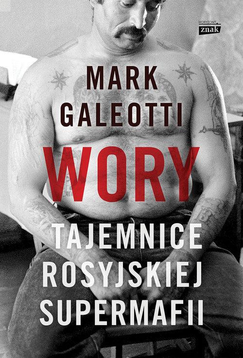 Wory Tajemnice rosyjskiej supermafii Mark Galeotti