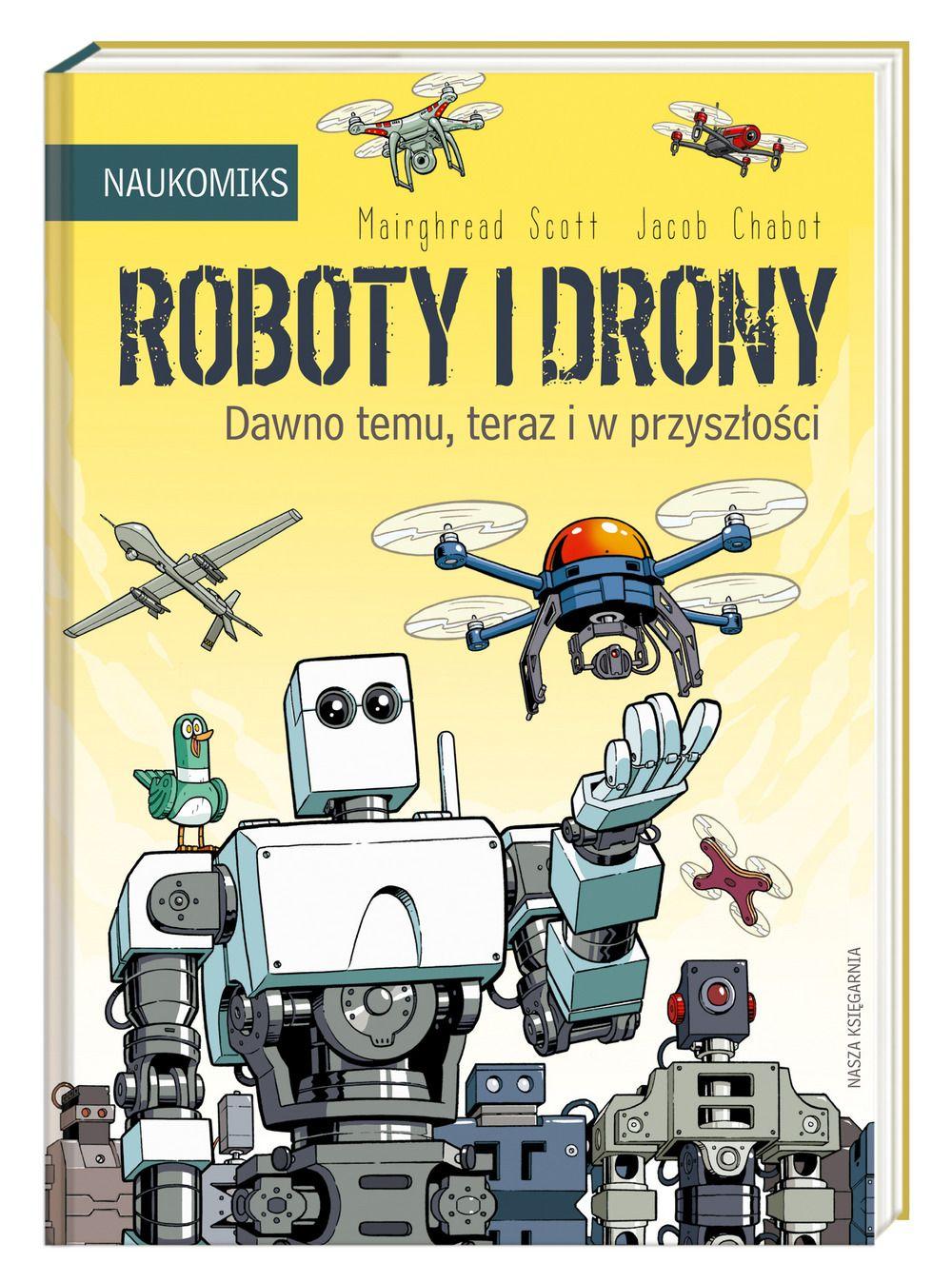 Roboty i drony - dawno temu, teraz i w przyszłości