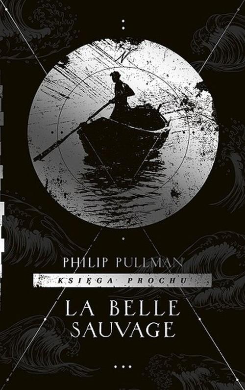 Księga Prochu Tom 1 La Belle Sauvage