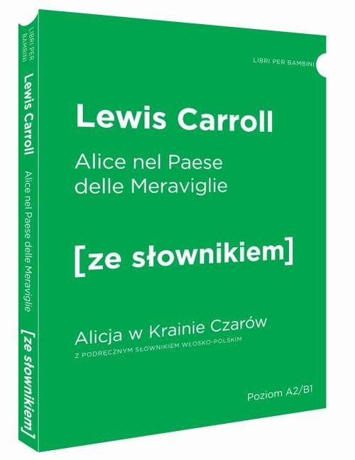 Alicja w Krainie Czarów wersja włoska z podręcznym słownikiem