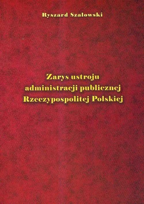 Zarys ustroju administracji publicznej Rzeczypospolitej Polskiej