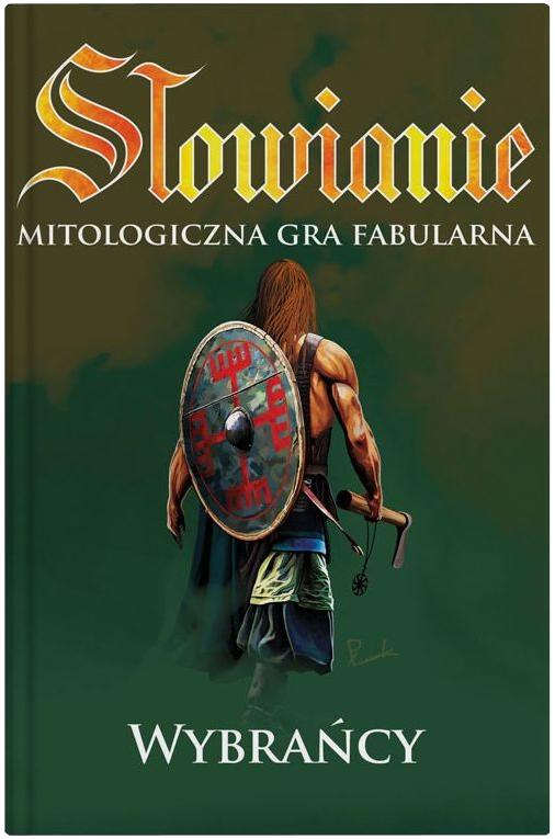 Słowianie: Mitologiczna Gra Fabularna - Wybrańcy (podręcznik)