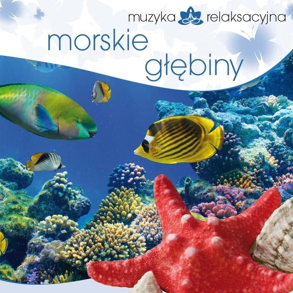 Muzyka relaksacyjna. Morskie głębiny CD