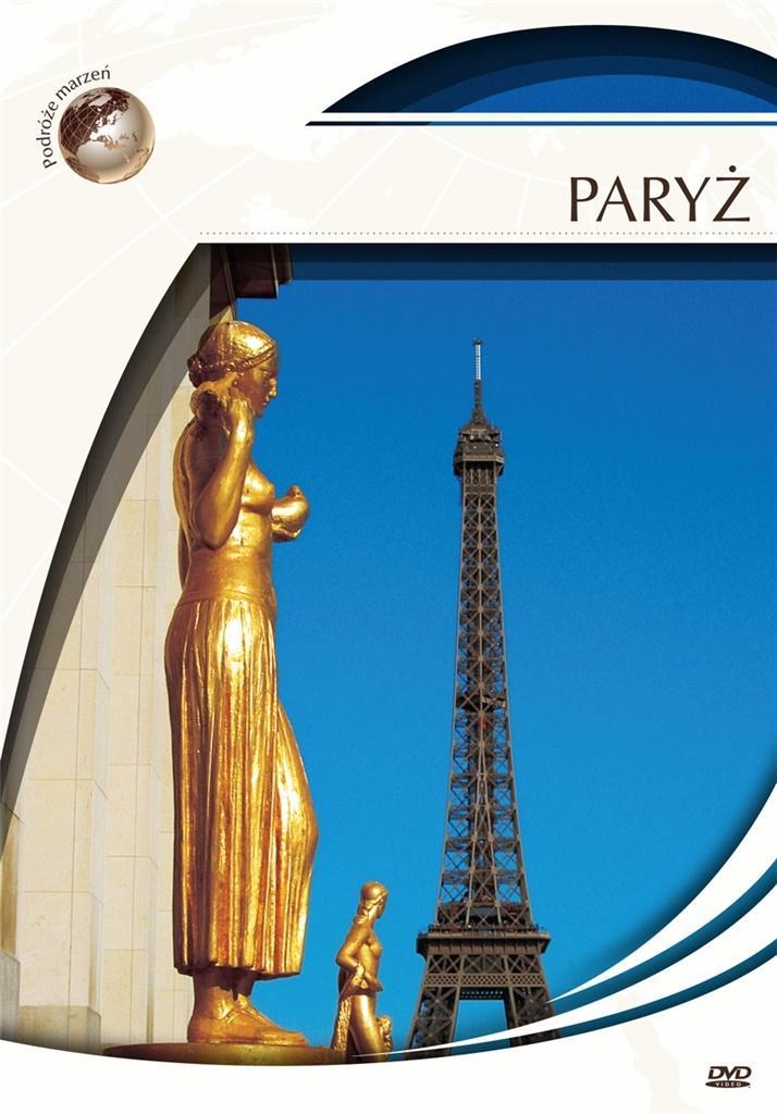 Podróże Marzeń. Paryż