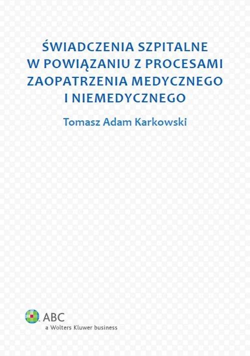 Świadczenia szpitalne w powiązaniu z procesami zaopatrzenia medycznego i niemedycznego