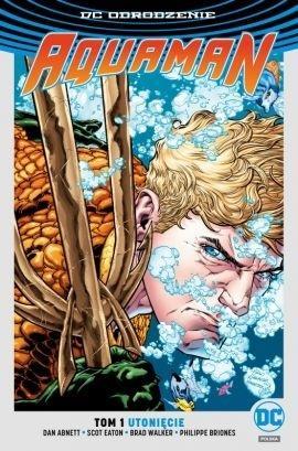 DC Odrodzenie Aquaman T.1 Utonięcie ed. limitowana